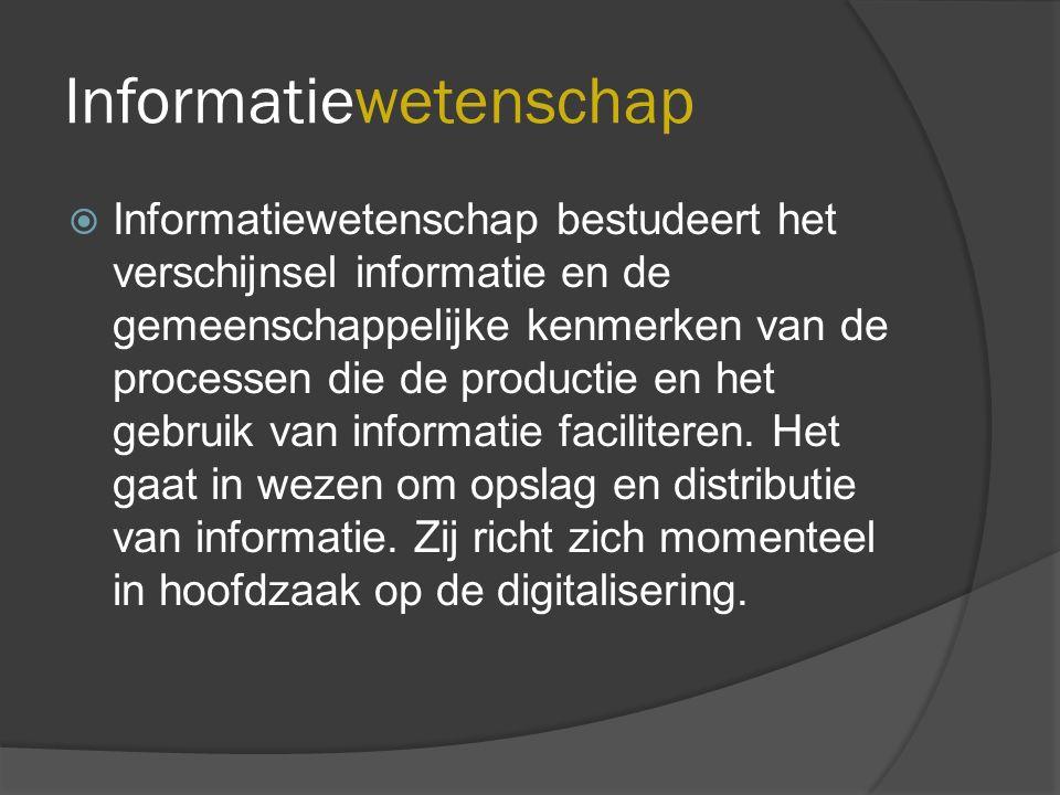 Informatica  Informatica tracht tot algemeen geldende uitspraken te komen m.b.t.