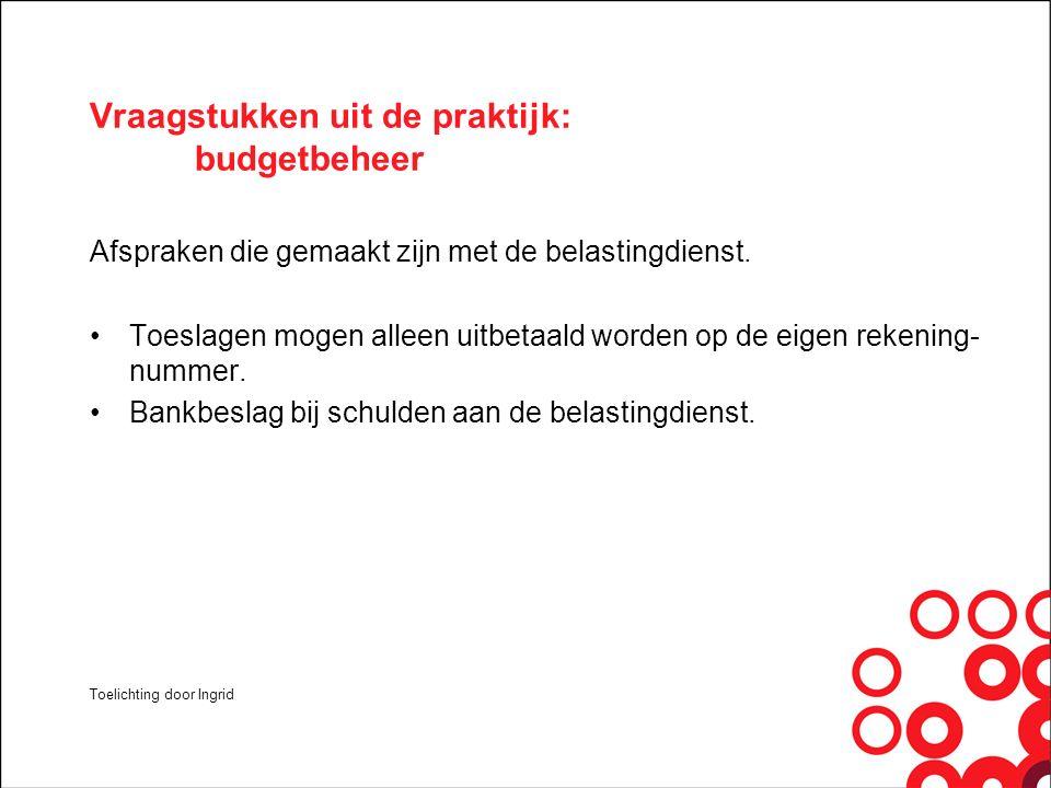 Vraagstukken uit de praktijk: budgetbeheer Afspraken die gemaakt zijn met de belastingdienst.