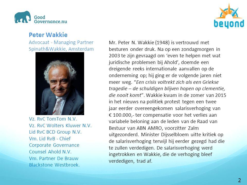 Mr. Peter N. Wakkie (1948) is vertrouwd met besturen onder druk.