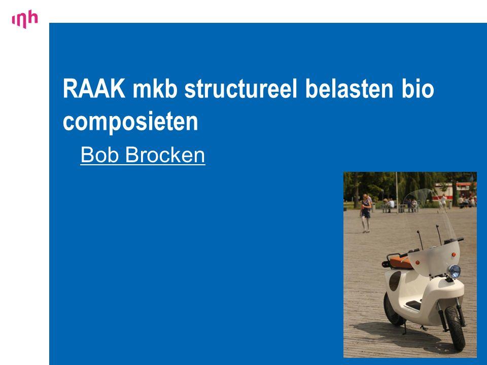 RAAK mkb structureel belasten bio composieten 17 Bob Brocken