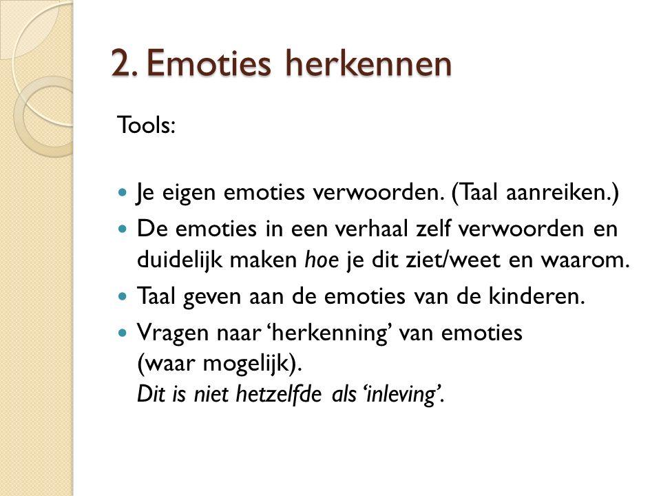 2. Emoties herkennen Tools: Je eigen emoties verwoorden.