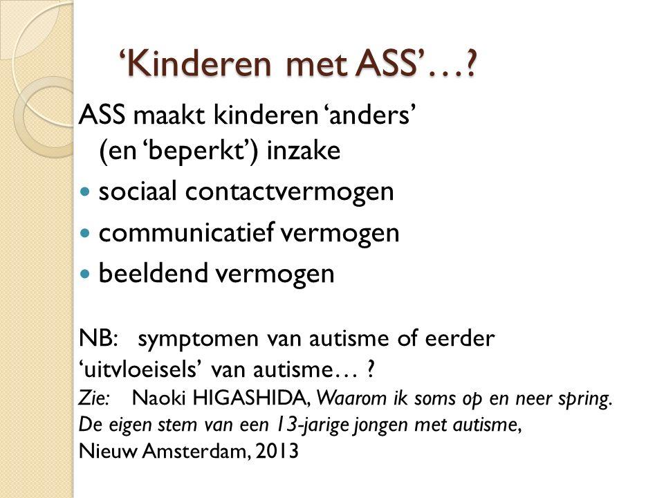 'Kinderen met ASS'….Een 'vorm van ASS' is bij elk kind anders.