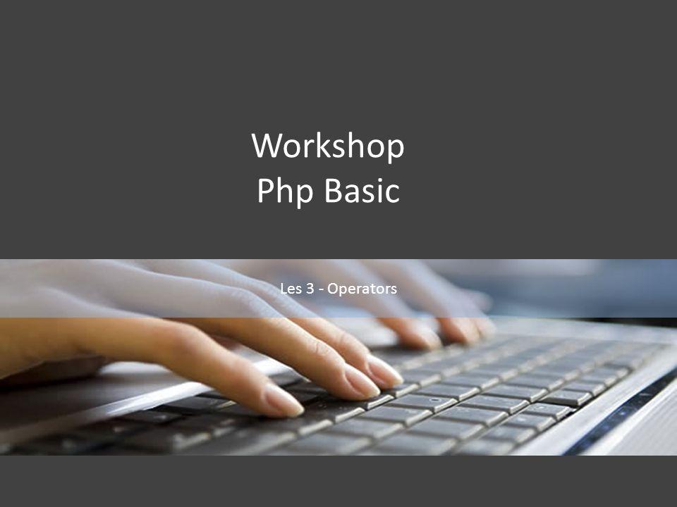 Les 3 - Operators Workshop Php Basic