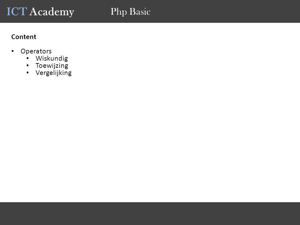ICT Academy Php Basic Content Operators Wiskundig Toewijzing Vergelijking