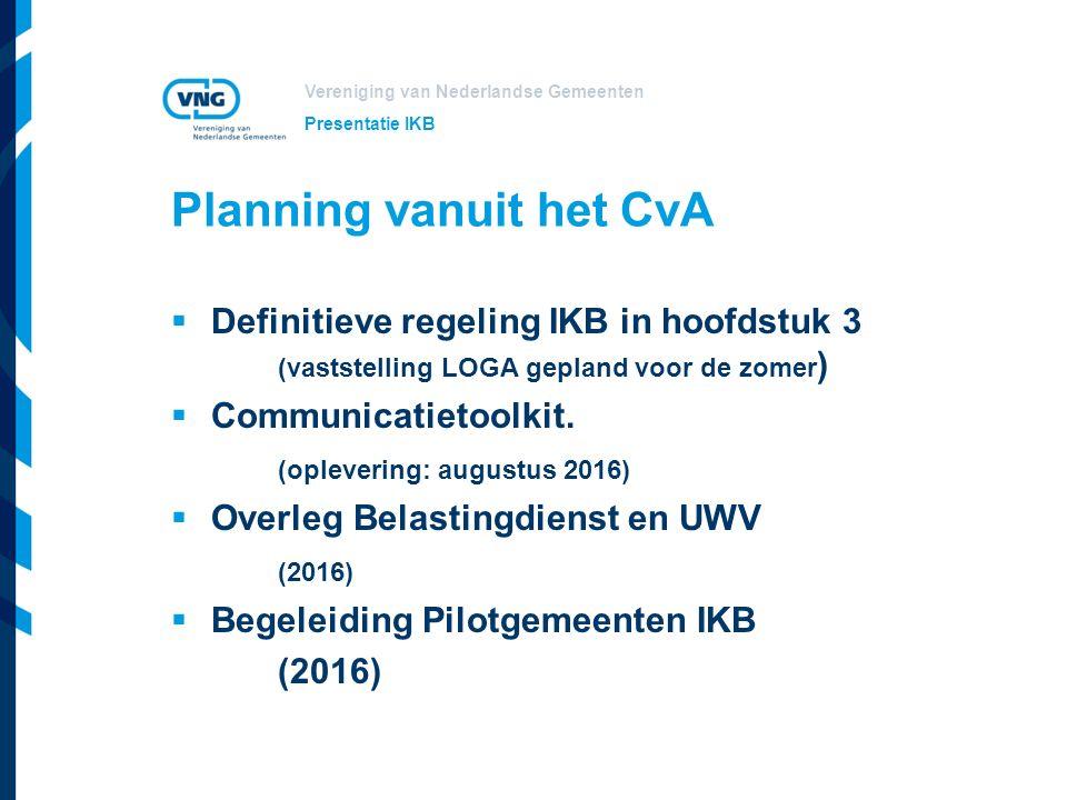 Vereniging van Nederlandse Gemeenten Informatie IKB  Website VNG/arbeidsvoorwaarden/IKB  Communicatietoolkit; voor medewerkers en HRM adviseurs  Informatiebijeenkomsten: 10 maart 2016 9 juni 2016 29 september 2016 Presentatie IKB