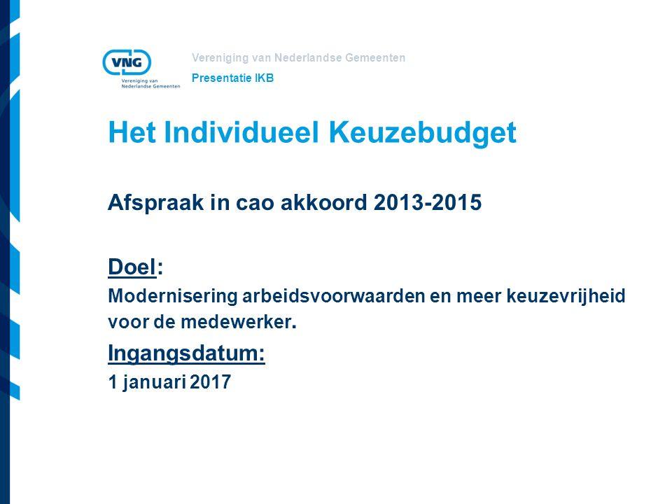 Vereniging van Nederlandse Gemeenten Bronnen IKB Het IKB wordt gevormd door:  Vakantietoelage  Eindejaarsuitkering  Levenslooptoelage  14,4 bovenwettelijke vakantie-uren.