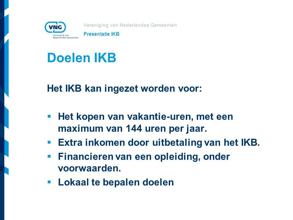 Vereniging van Nederlandse Gemeenten Lokale aanvulling doelen Lokaal kunnen doelen aangevuld worden Veel gebruikt: fiscaal gunstige uitruilmogelijkheden (WKR) zoals fiets, vakbondscontributie, reiskosten woon- werkverkeer etc.