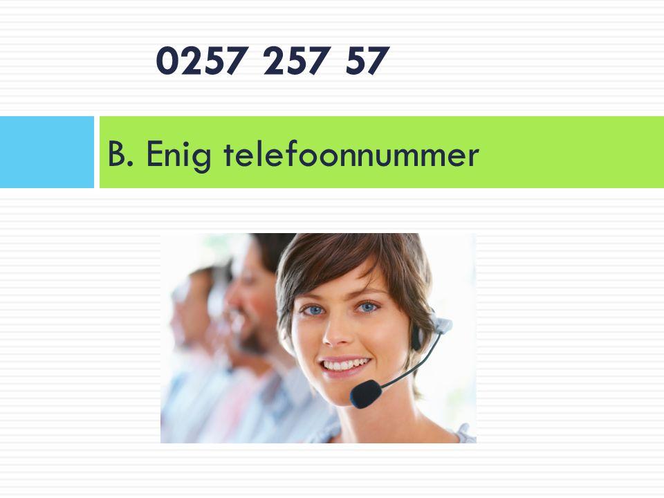 B. Enig telefoonnummer 0257 257 57