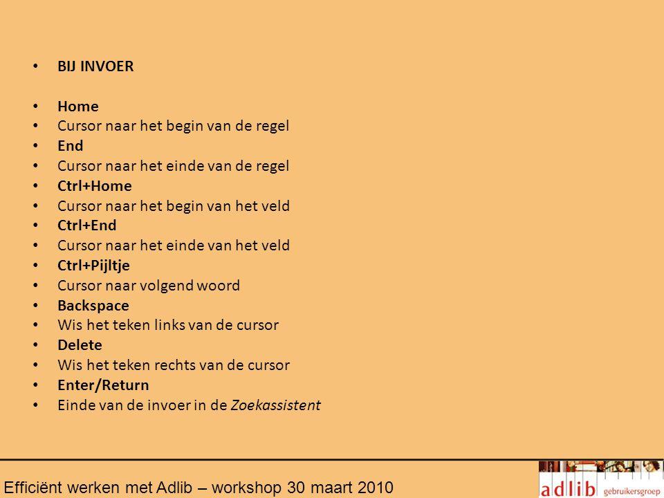 Markeren van records F3 = markeer record F4 = markering omdraaien Shift + F3 = alleen gemarkeerde records tonen Markering kan ook met spatie toets en pijl naar beneden/boven Efficiënt werken met Adlib – workshop 30 maart 2010