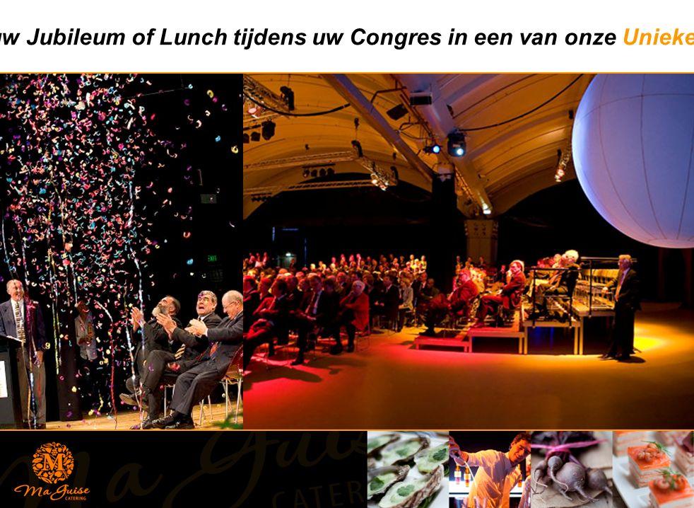 Toost op uw Jubileum of Lunch tijdens uw Congres in een van onze Unieke Locaties…