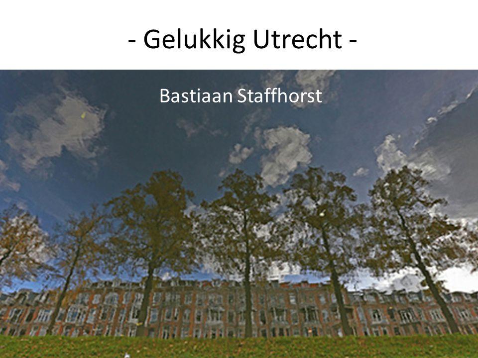 - Gelukkig Utrecht - Bastiaan Staffhorst