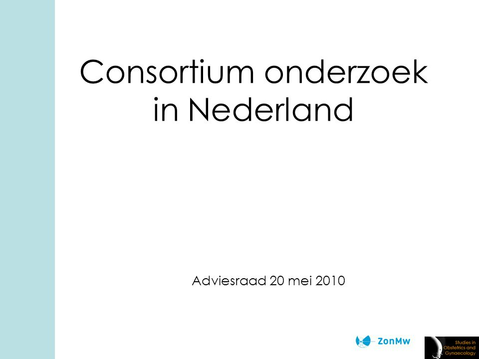 Consortium onderzoek in Nederland Adviesraad 20 mei 2010