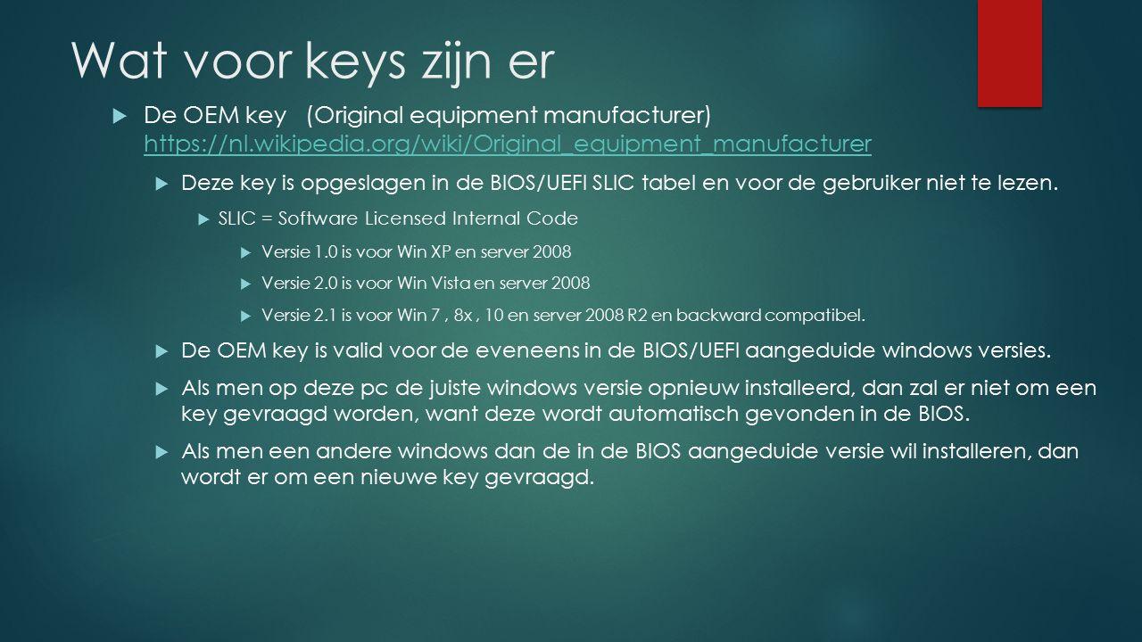 Wat voor keys zijn er  De OEM key (Original equipment manufacturer) https://nl.wikipedia.org/wiki/Original_equipment_manufacturer https://nl.wikipedi