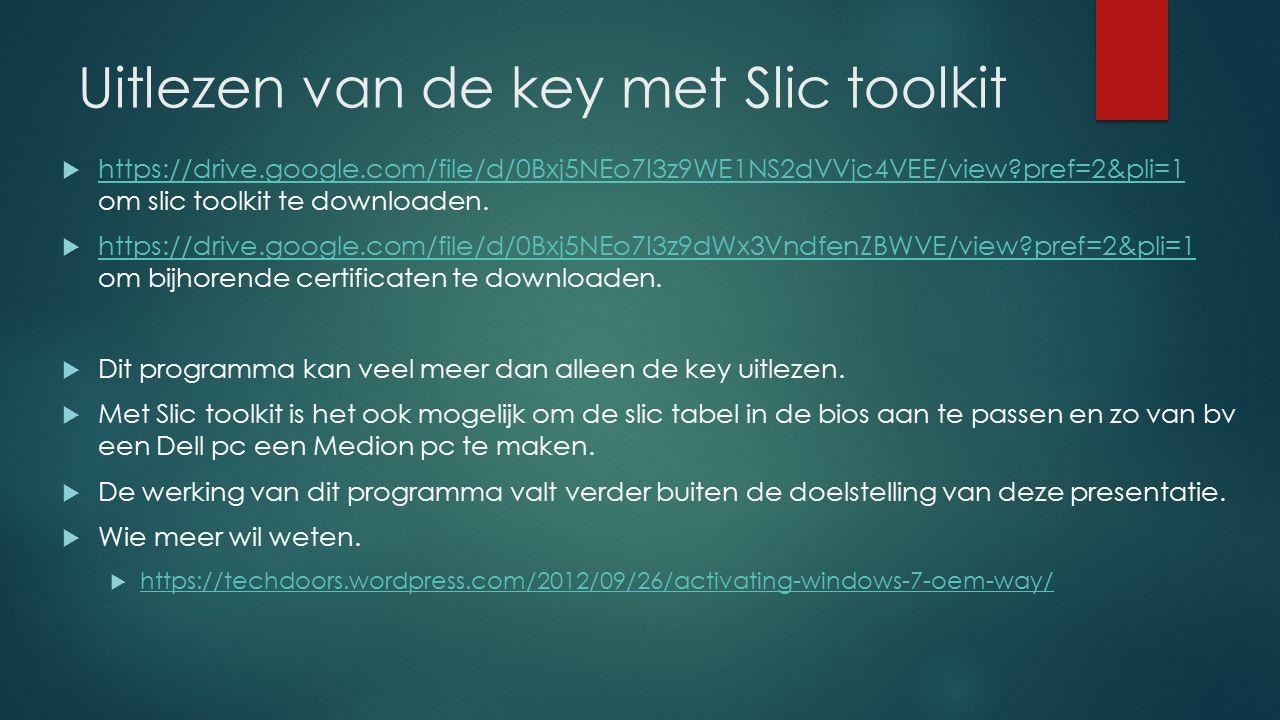 Uitlezen van de key met Slic toolkit  https://drive.google.com/file/d/0Bxj5NEo7I3z9WE1NS2dVVjc4VEE/view?pref=2&pli=1 om slic toolkit te downloaden. h