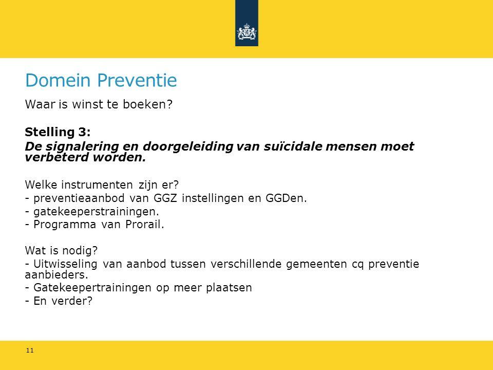 Domein Preventie Waar is winst te boeken? Stelling 3: De signalering en doorgeleiding van suïcidale mensen moet verbeterd worden. Welke instrumenten z