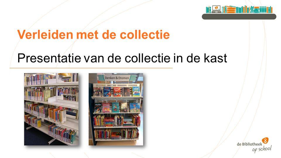 Verleiden met de collectie Presentatie van de collectie in de kast