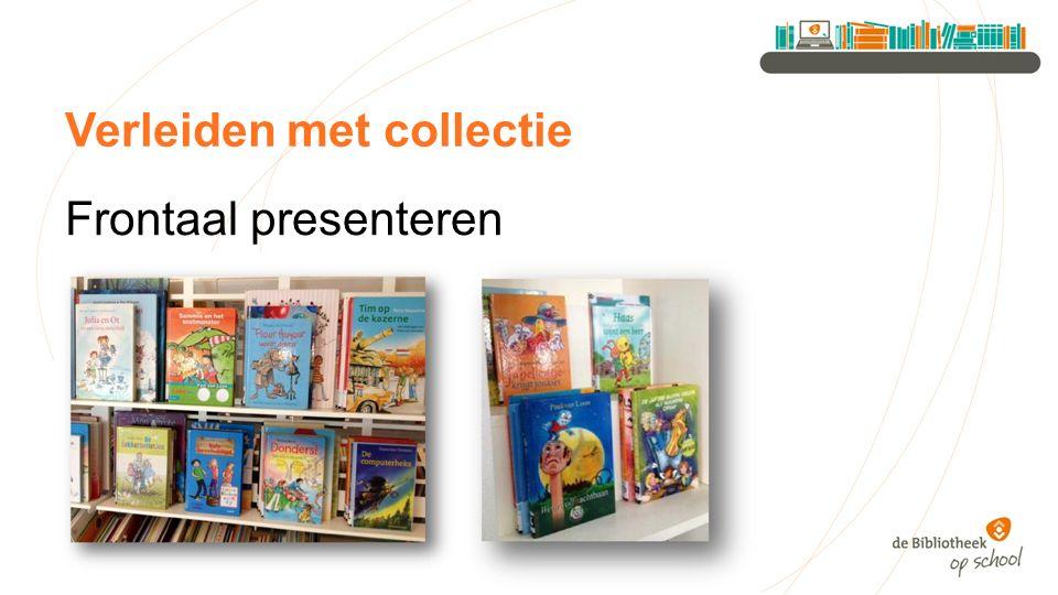 Verleiden met collectie Frontaal presenteren