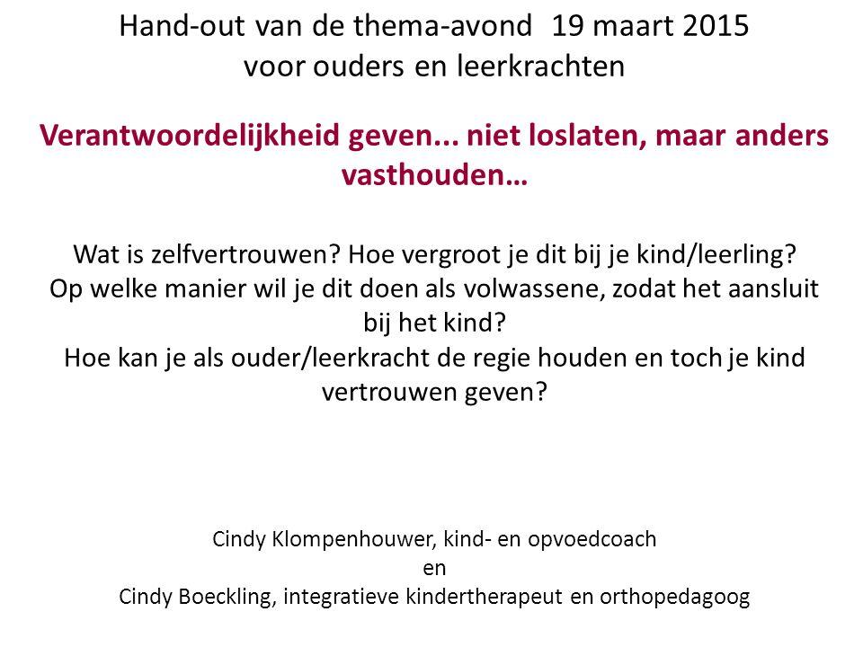 Hand-out van de thema-avond 19 maart 2015 voor ouders en leerkrachten Verantwoordelijkheid geven... niet loslaten, maar anders vasthouden… Wat is zelf