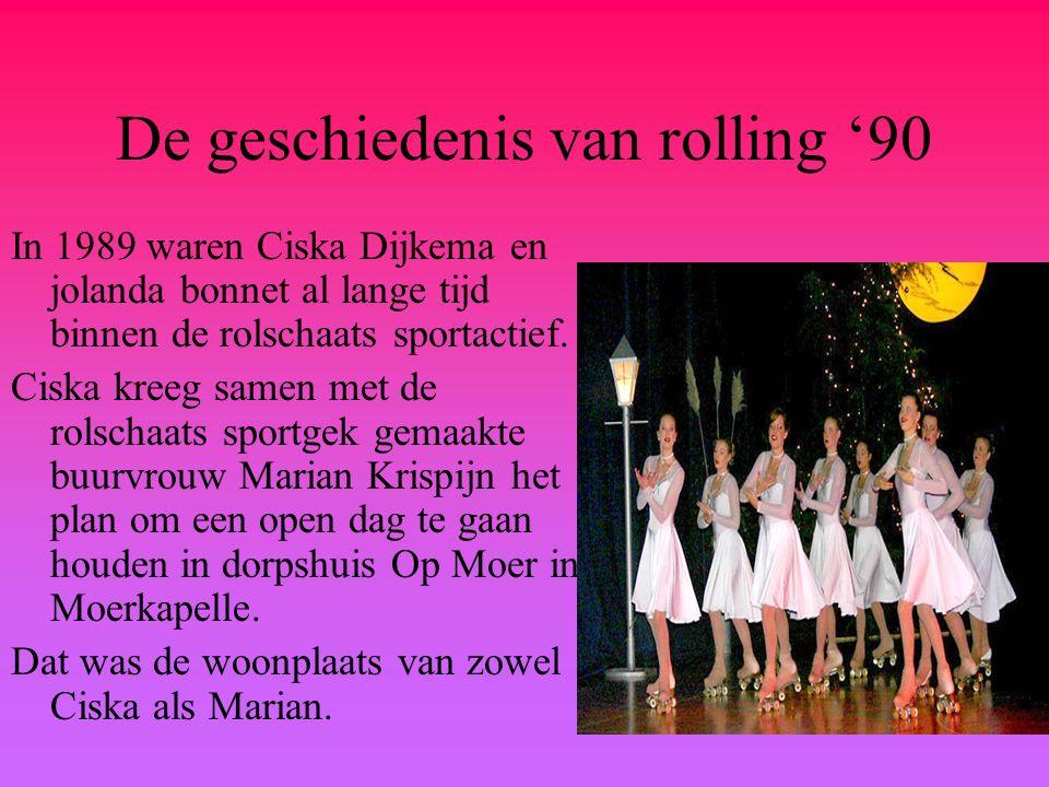 De geschiedenis van rolling '90 In 1989 waren Ciska Dijkema en jolanda bonnet al lange tijd binnen de rolschaats sportactief.