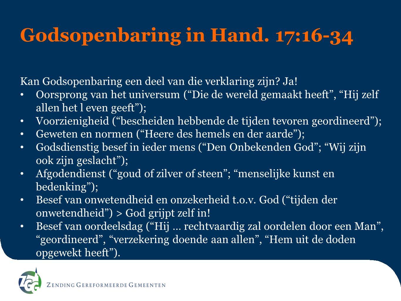 """Godsopenbaring in Hand. 17:16-34 Kan Godsopenbaring een deel van die verklaring zijn? Ja! Oorsprong van het universum (""""Die de wereld gemaakt heeft"""","""