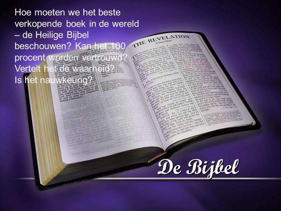 De Bijbel Hoe moeten we het beste verkopende boek in de wereld – de Heilige Bijbel beschouwen.