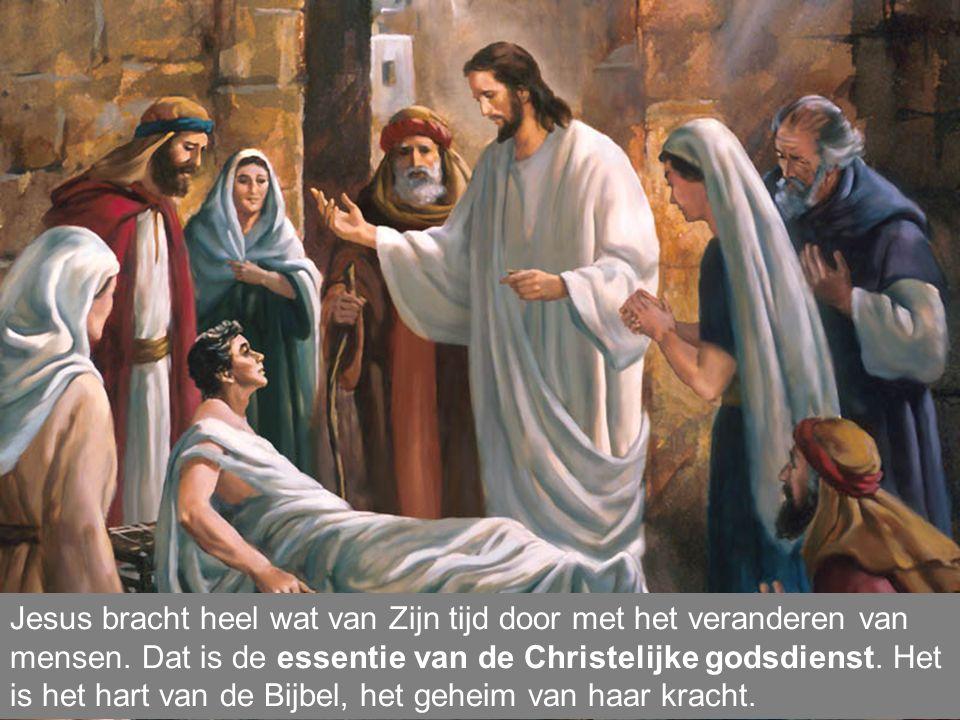 Jesus bracht heel wat van Zijn tijd door met het veranderen van mensen.