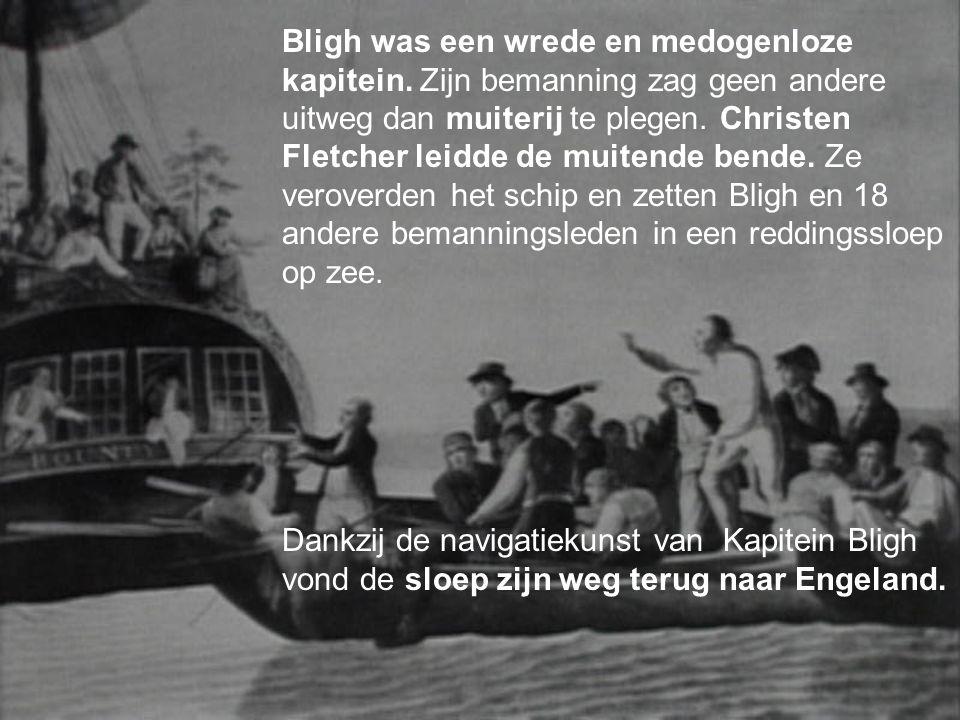 Bligh was een wrede en medogenloze kapitein.