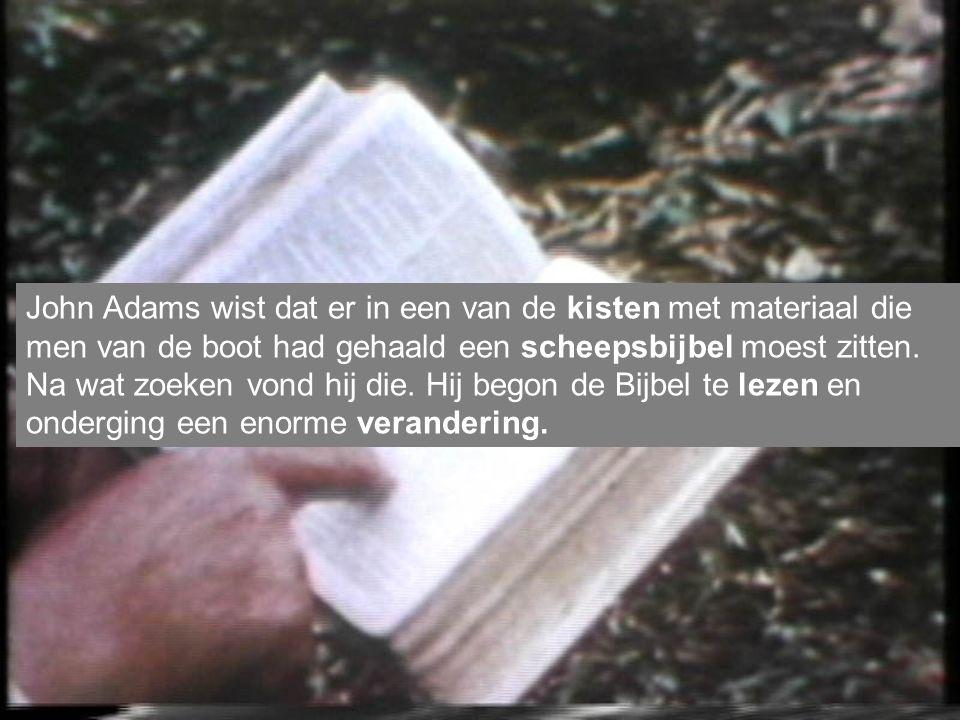 John Adams wist dat er in een van de kisten met materiaal die men van de boot had gehaald een scheepsbijbel moest zitten.
