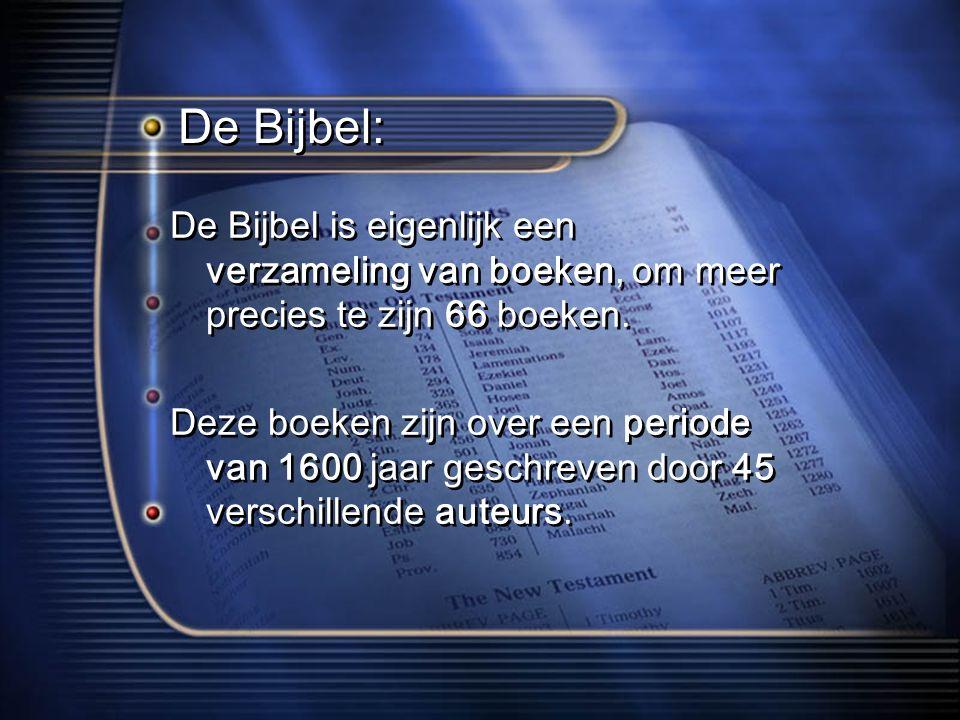 De Bijbel: De Bijbel is eigenlijk een verzameling van boeken, om meer precies te zijn 66 boeken.