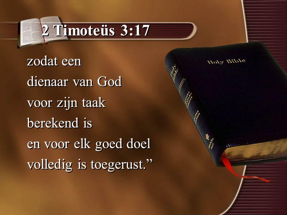 2 Timoteüs 3:17 zodat een dienaar van God voor zijn taak berekend is en voor elk goed doel volledig is toegerust. zodat een dienaar van God voor zijn taak berekend is en voor elk goed doel volledig is toegerust.