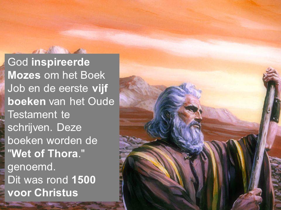 God inspireerde Mozes om het Boek Job en de eerste vijf boeken van het Oude Testament te schrijven.
