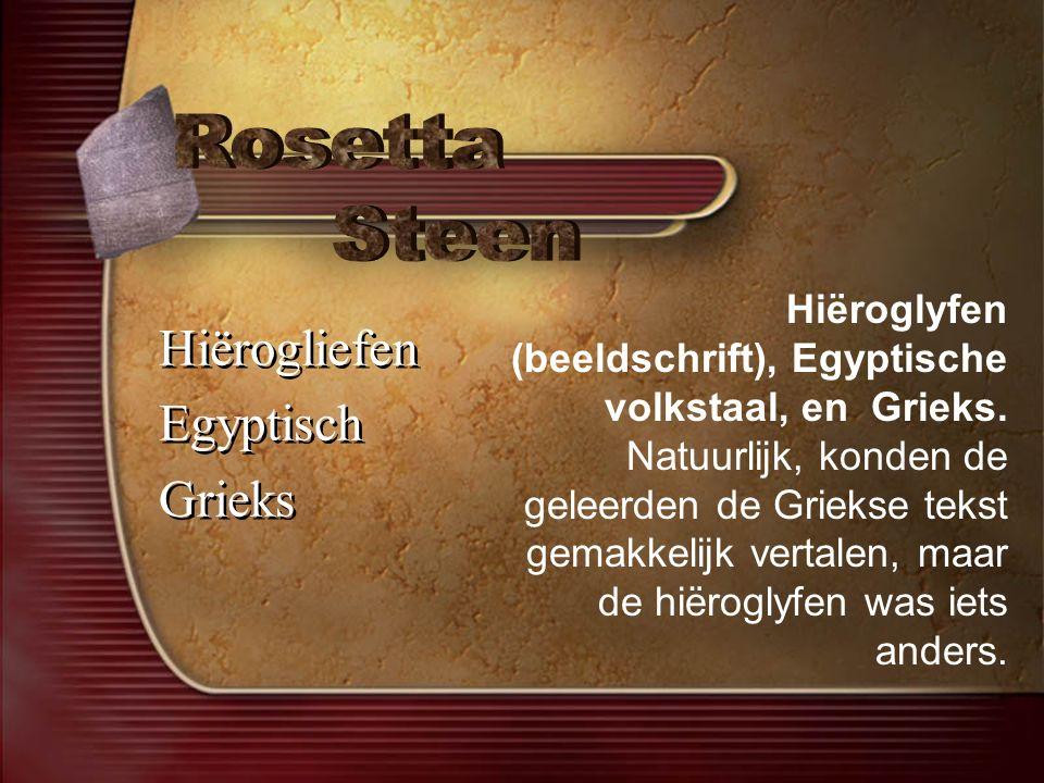 Hiërogliefen Egyptisch Grieks Hiërogliefen Egyptisch Grieks Hiëroglyfen (beeldschrift), Egyptische volkstaal, en Grieks.