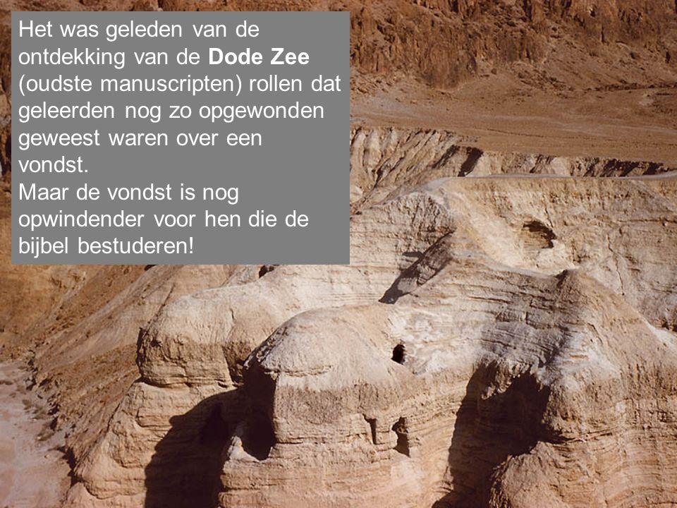 Het was geleden van de ontdekking van de Dode Zee (oudste manuscripten) rollen dat geleerden nog zo opgewonden geweest waren over een vondst.