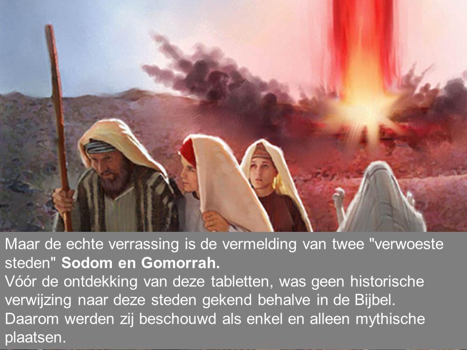 Maar de echte verrassing is de vermelding van twee verwoeste steden Sodom en Gomorrah.