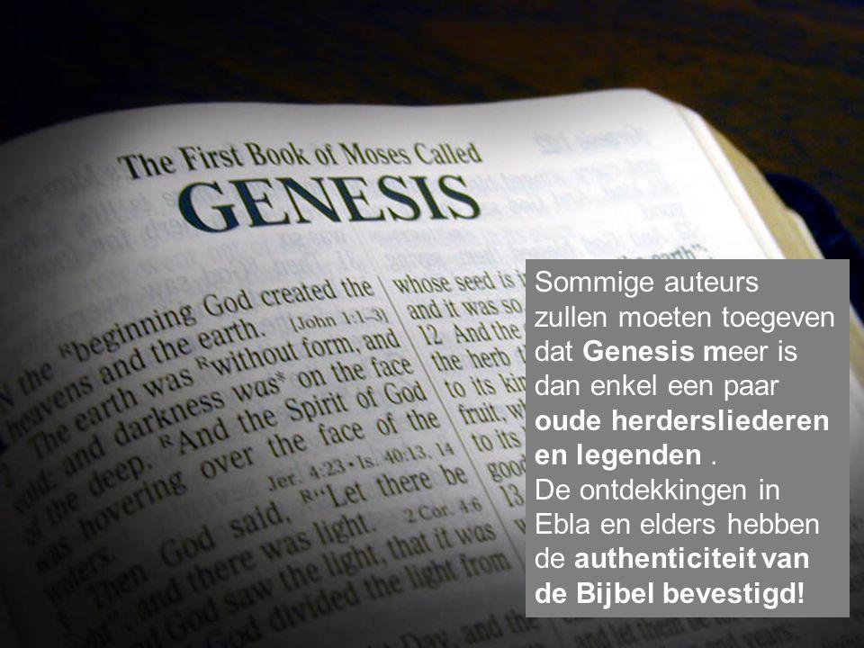 Sommige auteurs zullen moeten toegeven dat Genesis meer is dan enkel een paar oude herdersliederen en legenden.