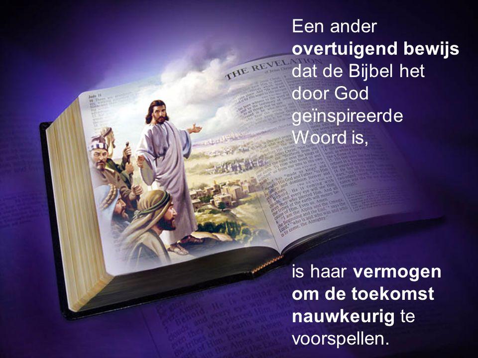 Een ander overtuigend bewijs dat de Bijbel het door God geïnspireerde Woord is, is haar vermogen om de toekomst nauwkeurig te voorspellen.