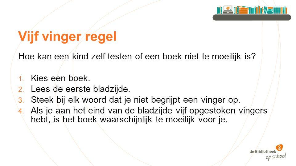 Vijf vinger regel Hoe kan een kind zelf testen of een boek niet te moeilijk is.
