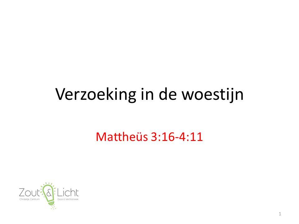 Verzoeking in de woestijn Mattheüs 3:16-4:11 1