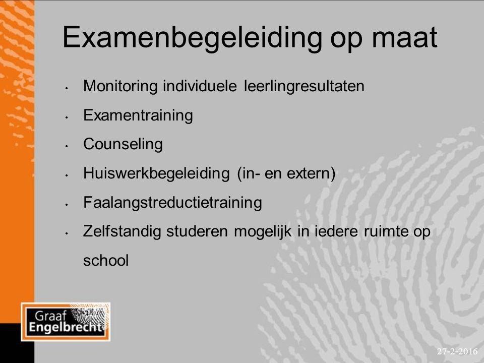 Examenbegeleiding op maat Monitoring individuele leerlingresultaten Examentraining Counseling Huiswerkbegeleiding (in- en extern) Faalangstreductietraining Zelfstandig studeren mogelijk in iedere ruimte op school 27-2-2016