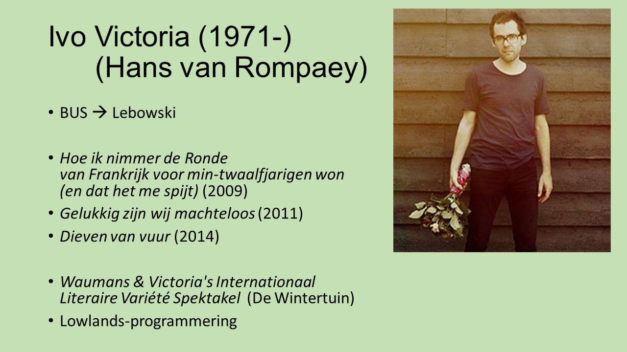 Ivo Victoria (1971-) (Hans van Rompaey) BUS  Lebowski Hoe ik nimmer de Ronde van Frankrijk voor min-twaalfjarigen won (en dat het me spijt) (2009) Ge