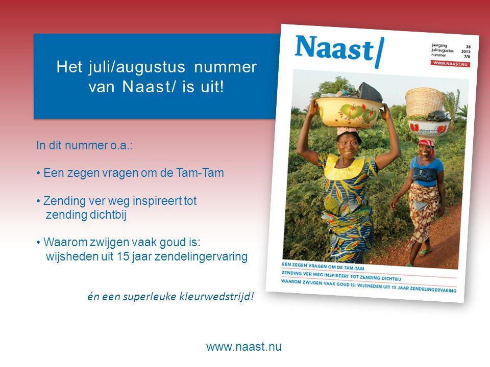 www.naast.nu Het juli/augustus nummer van Naast/ is uit.