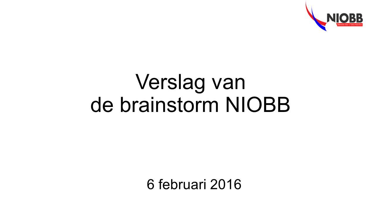 Verslag van de brainstorm NIOBB 6 februari 2016