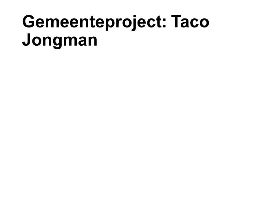 Gemeenteproject: Taco Jongman