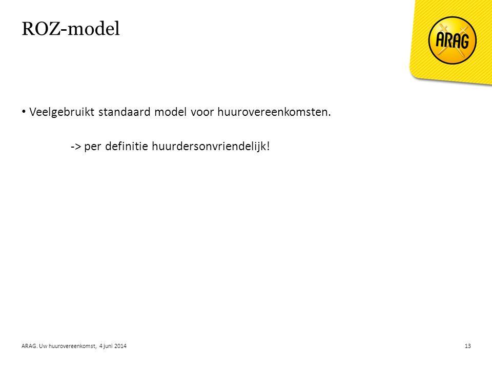ROZ-model Veelgebruikt standaard model voor huurovereenkomsten.