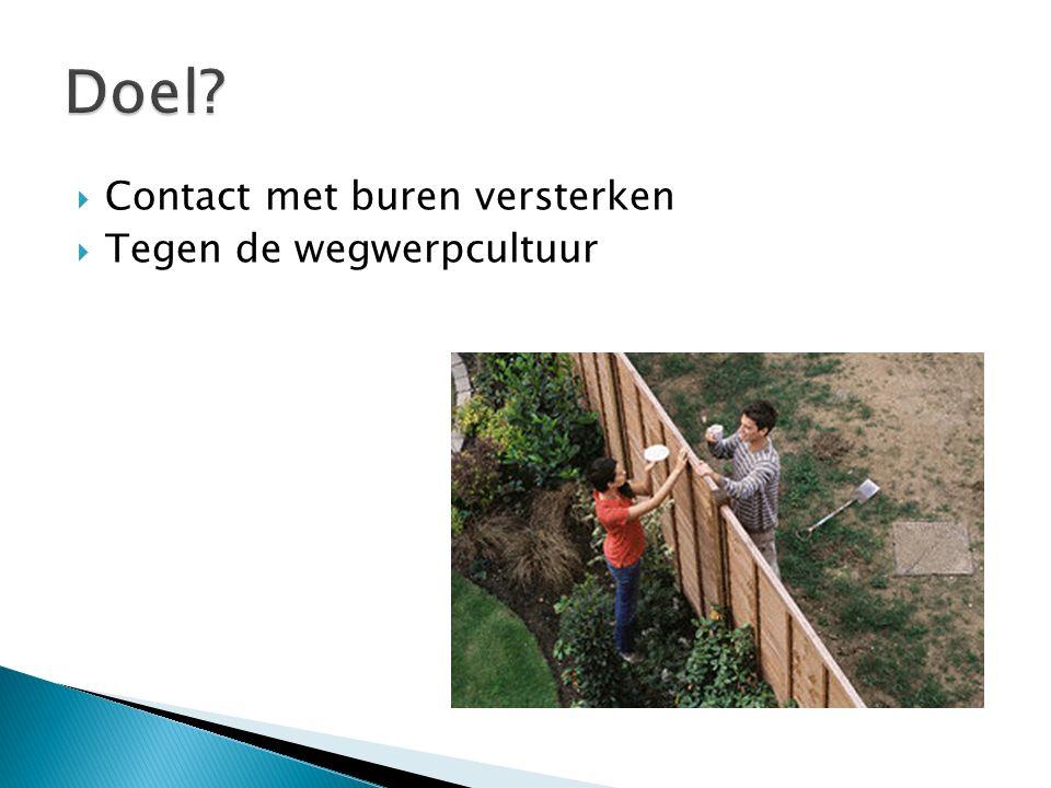 Contact met buren versterken  Tegen de wegwerpcultuur