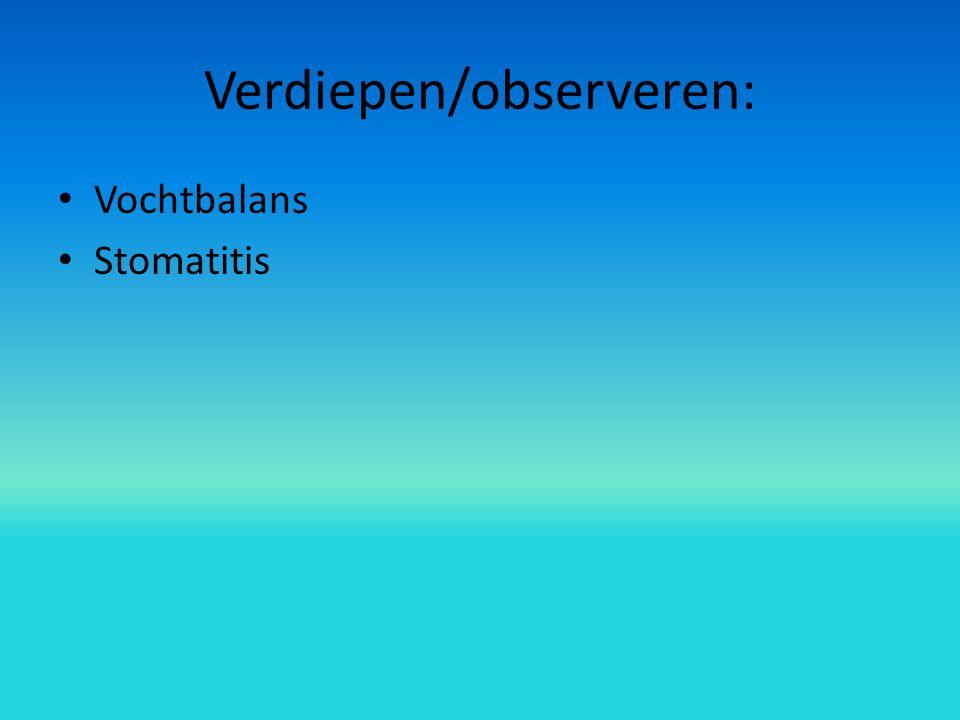 Verdiepen/observeren: Vochtbalans Stomatitis