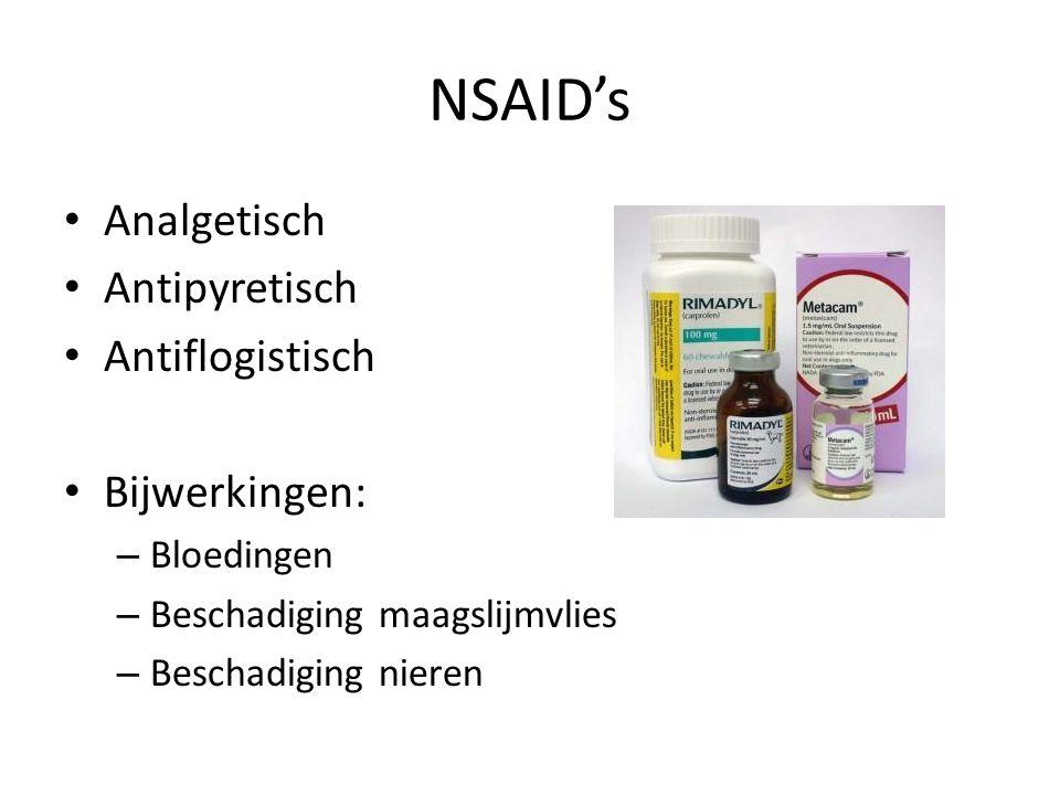 NSAID's Analgetisch Antipyretisch Antiflogistisch Bijwerkingen: – Bloedingen – Beschadiging maagslijmvlies – Beschadiging nieren