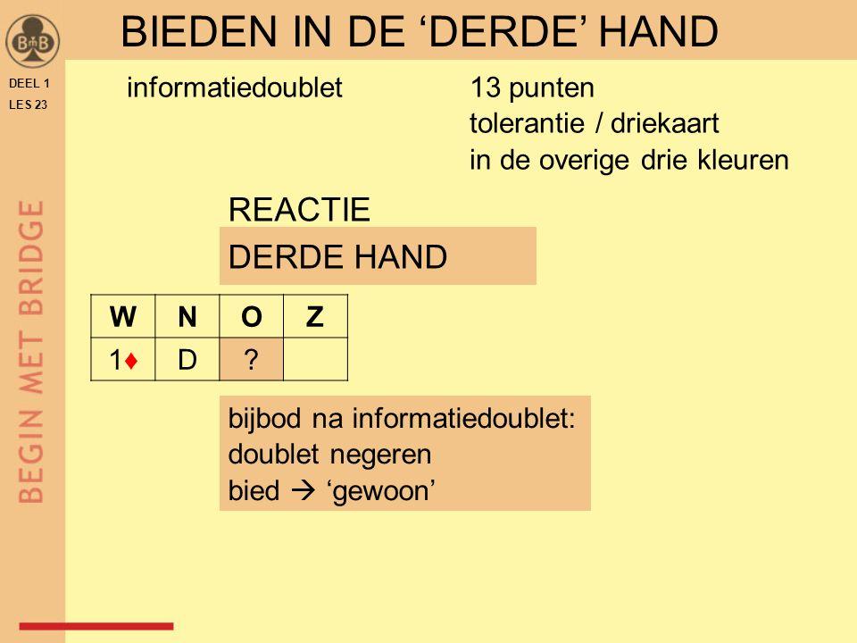 DEEL 1 LES 23 REACTIE bijbod na informatiedoublet: doublet negeren bied  'gewoon' WNOZ 1♦1♦D.