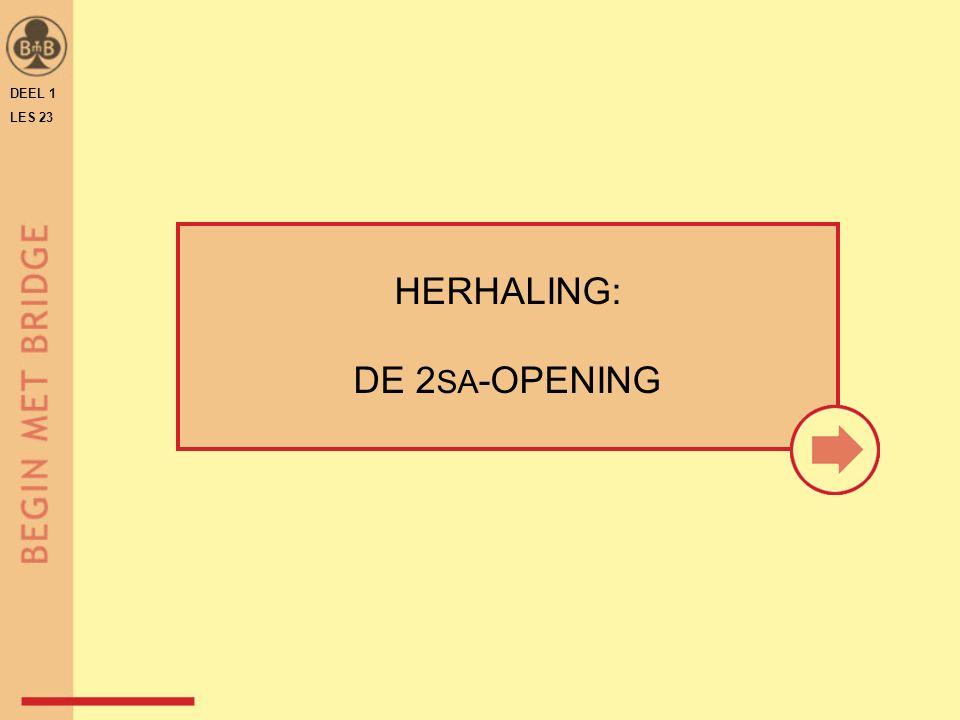 DEEL 1 LES 23 HERHALING: DE 2 SA -OPENING
