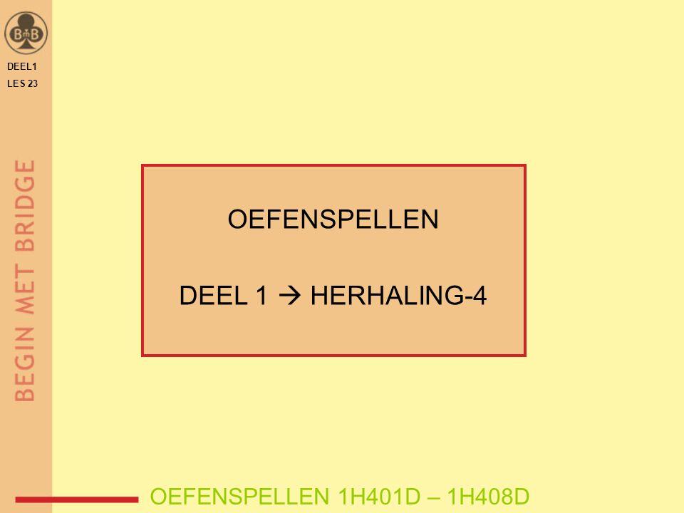 DEEL1 LES 23 OEFENSPELLEN DEEL 1  HERHALING-4 OEFENSPELLEN 1H401D – 1H408D
